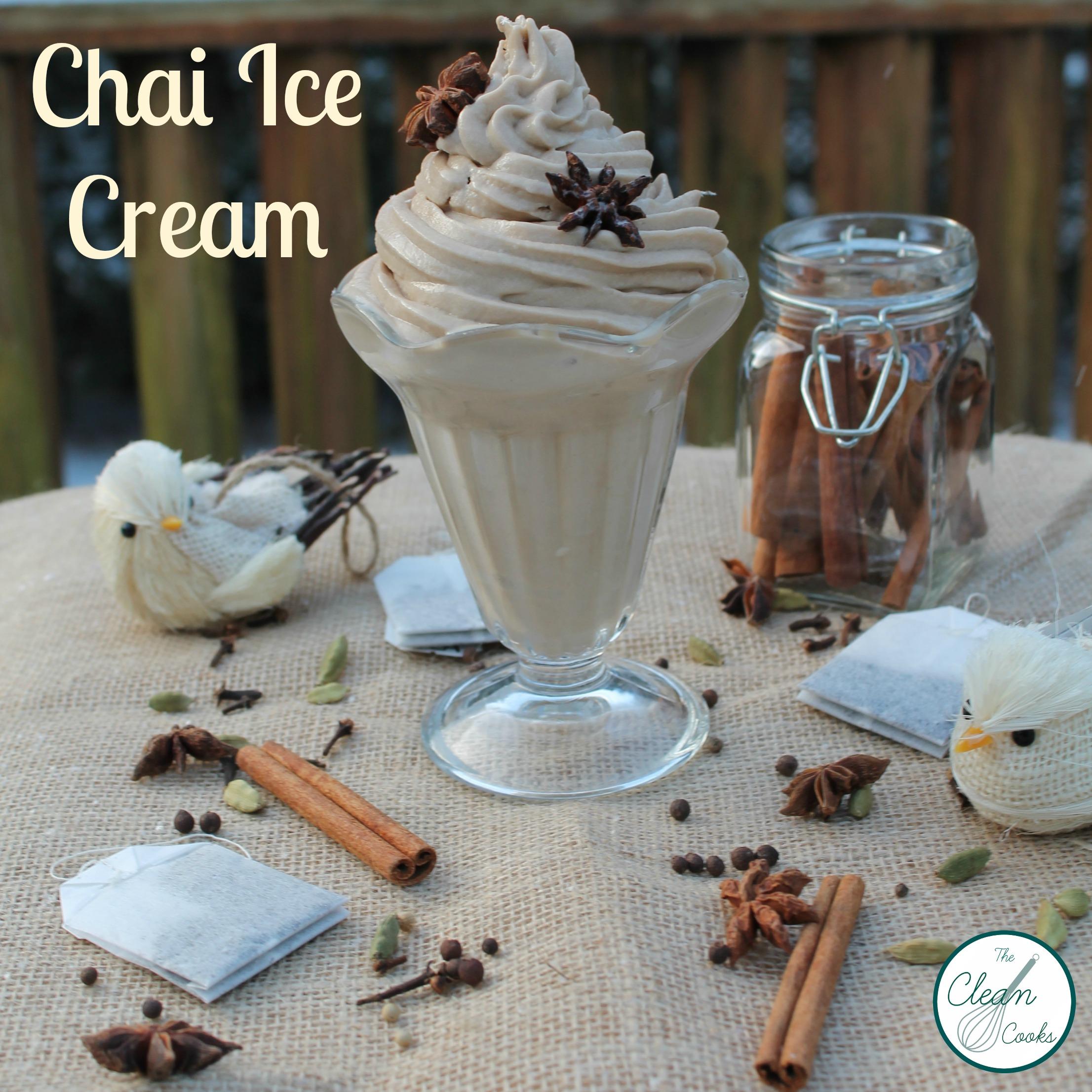 Chai Ice Cream TheCleanCooks.com