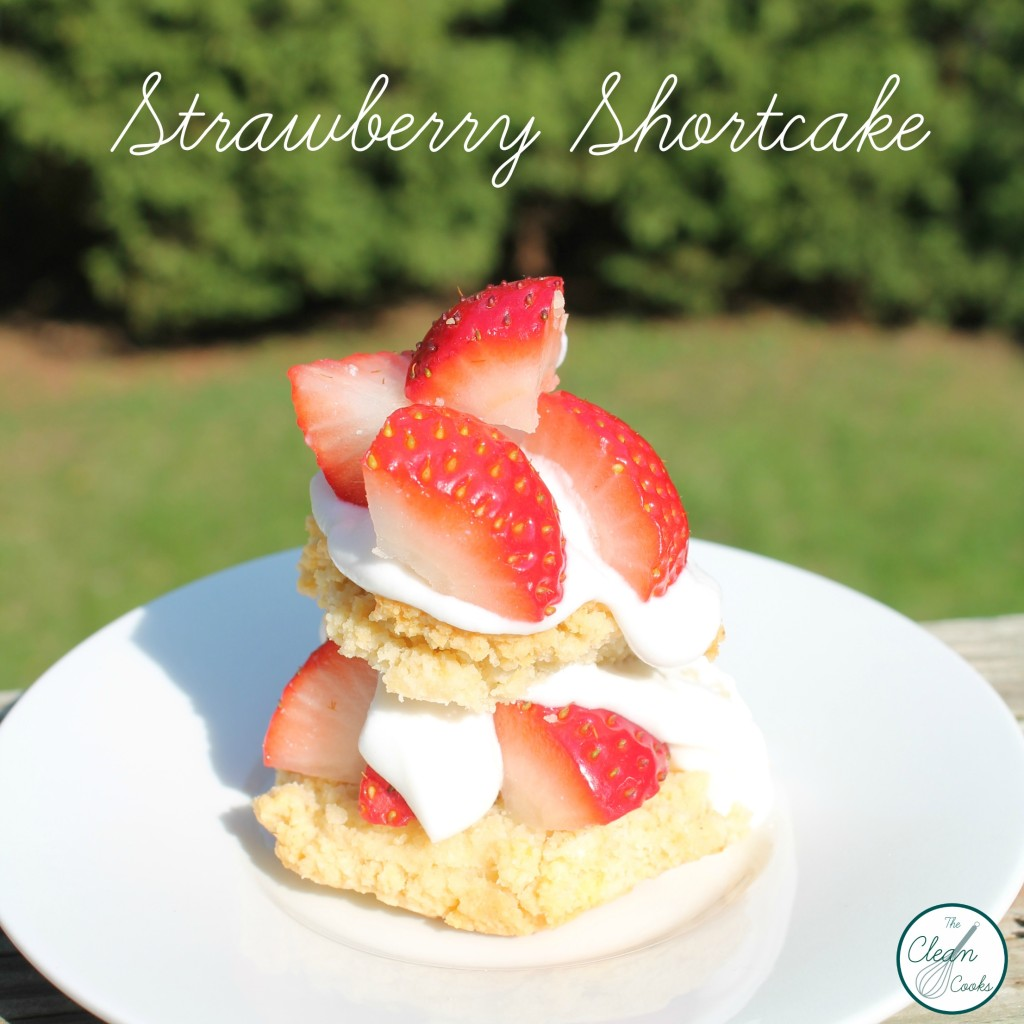 Strawberry Shortcake www.TheCleanCooks.com